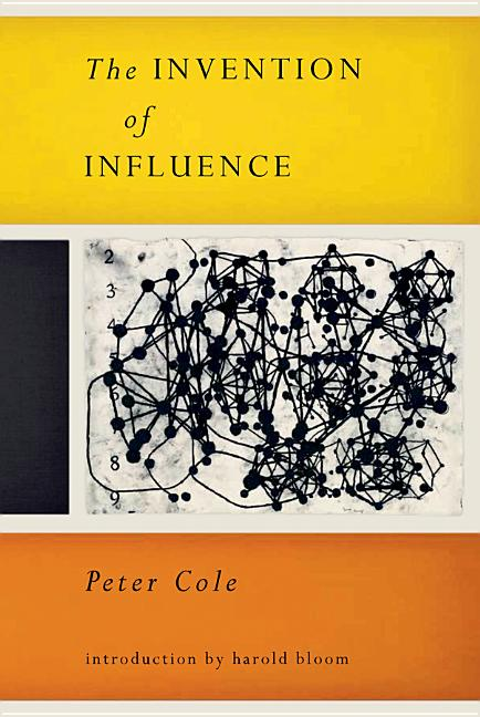 The Invention of Influence. Peter Cole