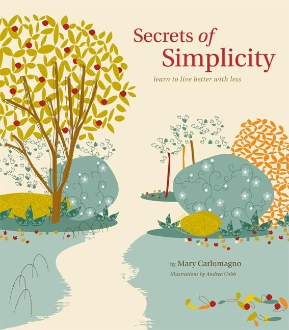 Secrets of Simplicity. Mary Carlomagno