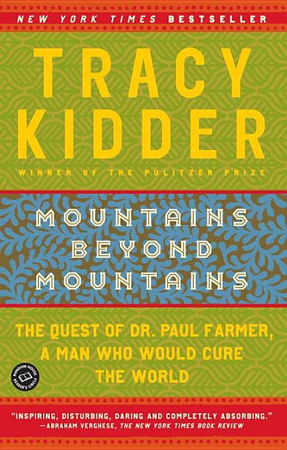 Mountains Beyond Mountains. Tracy Kidder