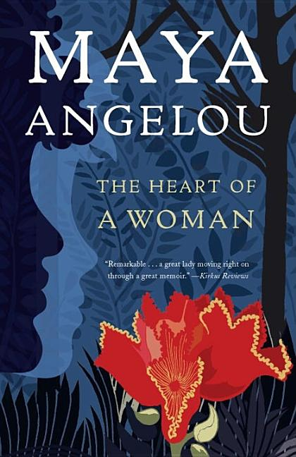 The Heart of a Woman. Maya Angelou