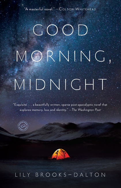Good Morning, Midnight: A Novel. Lily Brooks-Dalton