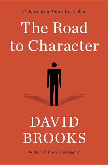 The Road to Character. David Brooks