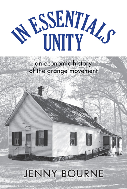 In Essentials, Unity: An Economic History of the Grange Movement (New Approaches to Midwestern...