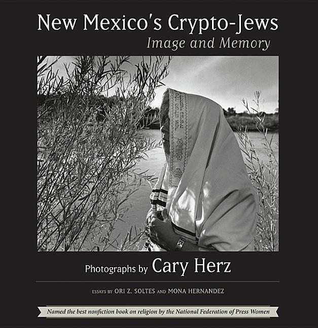New Mexico's Crypto-Jews: Image and Memory. Ori Z. Soltes, Mona Hernandez