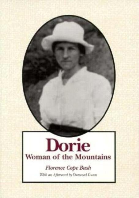 Dorie: Woman Of The Mountains. Florence Cope Bush