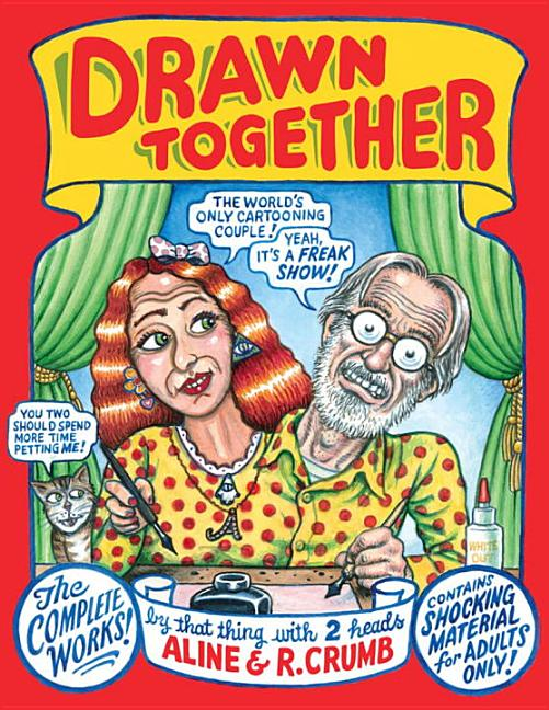 Drawn Together: The Collected Works of R. and A. Crumb. R. Crumb, A. Crumb
