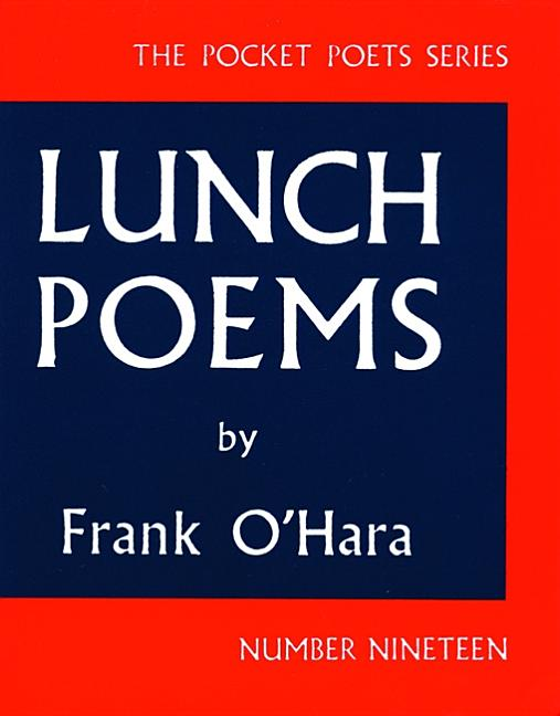 Lunch Poems (City Lights Pocket Poets Series). Frank O'Hara