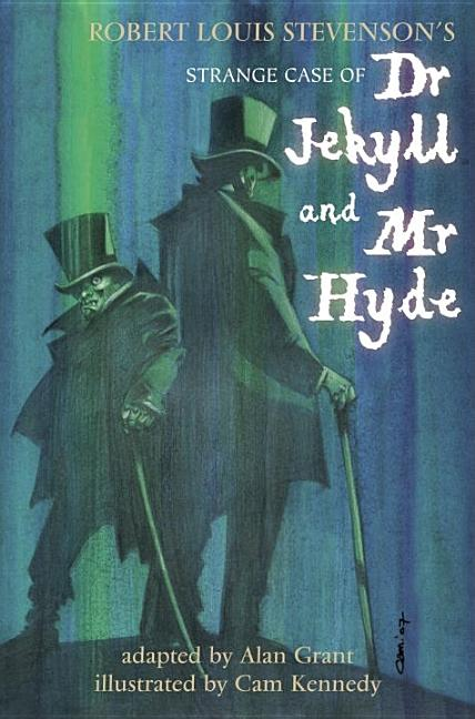 Dr Jekyll and Mr Hyde: RL Stevenson's Strange Case. Robert Louis Stevenson/Alan Grant