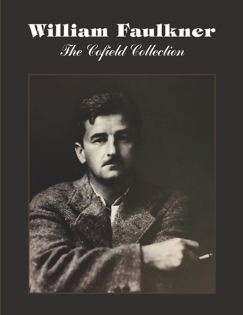William Faulkner: The Cofield Collection (second edition). Jack Cofield