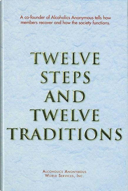 Twelve Steps and Twelve Traditions. Anonymous.