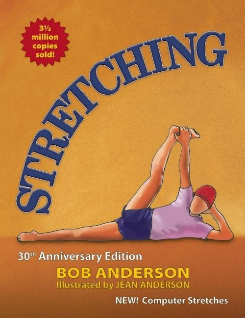Stretching: 30th Anniversary Edition. Bob Anderson