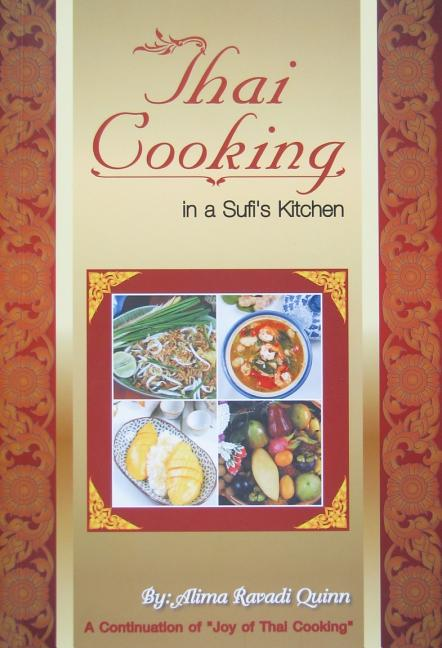 Thai Cooking in a Sufi's Kitchen. Alima Ravadi Quinn