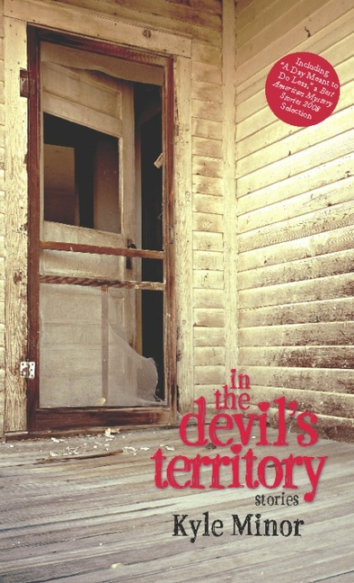 In The Devil's Territory [Signed]. Kyle Minor