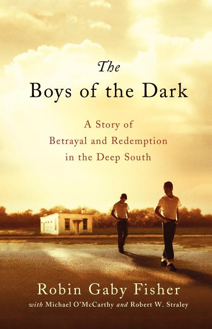The Boys of the Dark. Robin Gaby Fisher