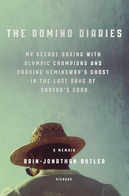 The Domino Diaries: My Decade Boxing with Olympic Champions and Chasing Hemingway's Ghost in the...