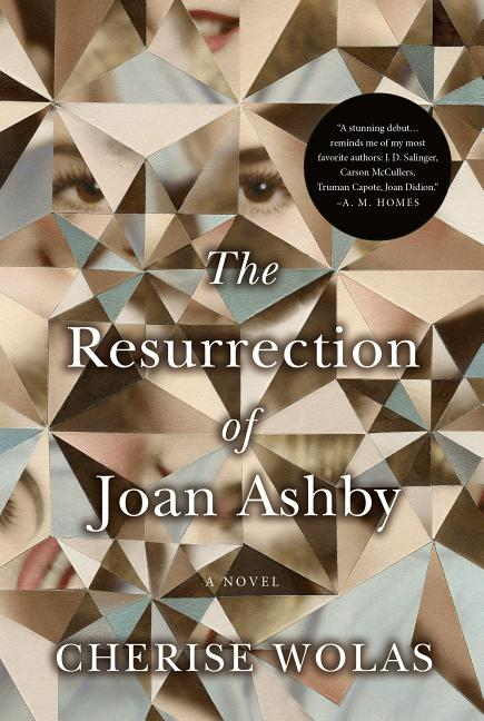 The Resurrection of Joan Ashby: A Novel [SIGNED]. Cherise Wolas