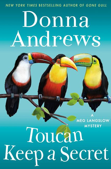 Toucan Keep a Secret: A Meg Langslow Mystery (Meg Langslow Mysteries). Donna Andrews