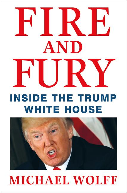 Fire and Fury: Inside the Trump White House. Michael Wolff.