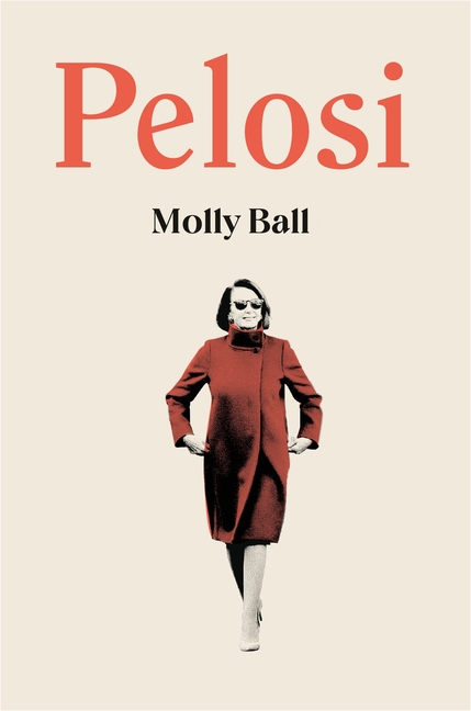 Pelosi. Molly Ball.