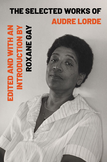 The Selected Works of Audre Lorde. Audre Lorde