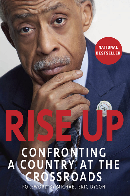 Rise Up: Confronting a Country at the Crossroads. Al Sharpton.