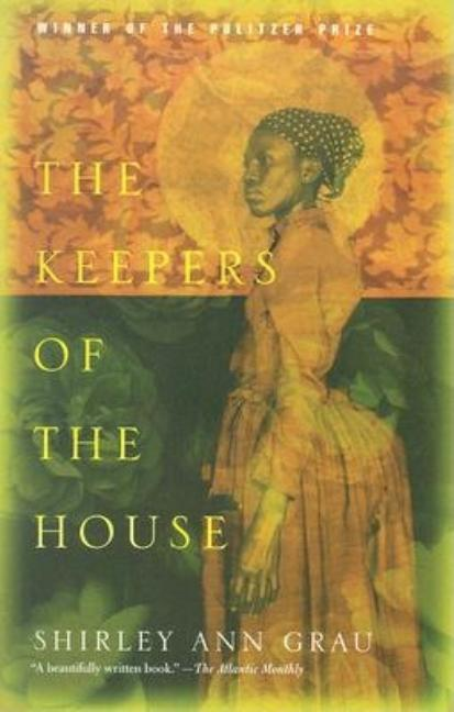 The Keepers of the House. Shirley Ann Grau