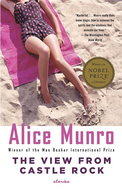 The View from Castle Rock. Alice Munro