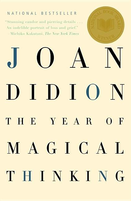 The Year of Magical Thinking. Joan Didion