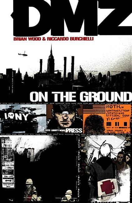 DMZ Vol. 1: On the Ground. Brian Wood