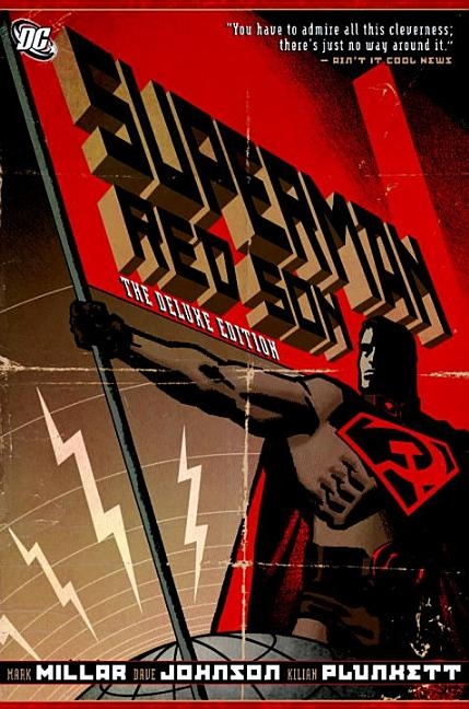 Superman: Red Son: The Deluxe Edition. Mark Millar