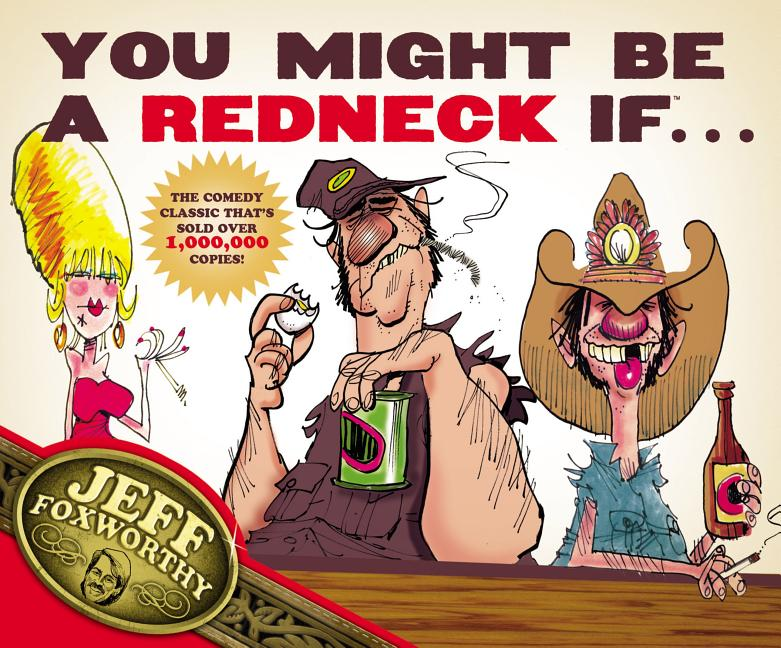 You Might Be A Redneck If. Jeff Foxworthy