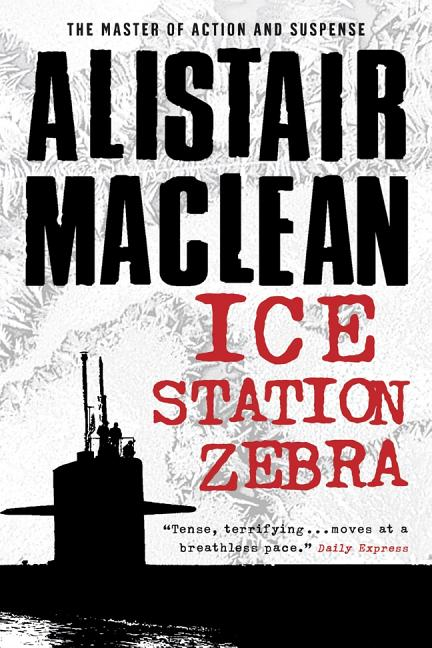 Ice Station Zebra. Alistair MacLean