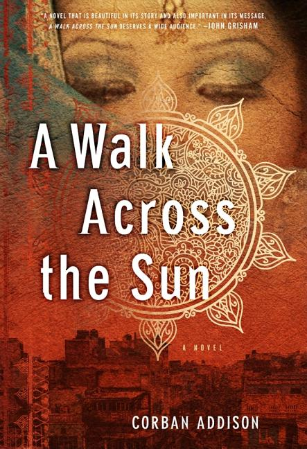 A Walk Across the Sun. Corban Addison