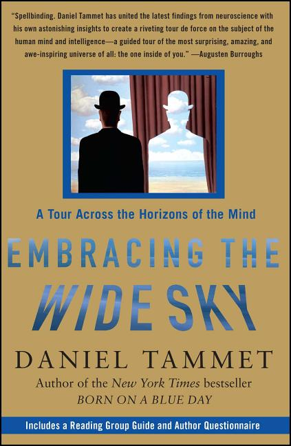 Embracing the Wide Sky: A Tour Across the Horizons of the Mind. Daniel Tammet