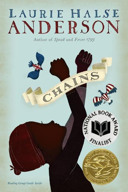 Chains (The Seeds of America Trilogy). Laurie Halse Anderson