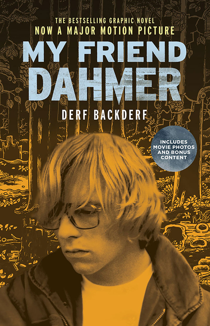 My Friend Dahmer Movie Tie-In Edition. Derf Backderf