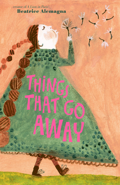 Things That Go Away. Beatrice Alemagna