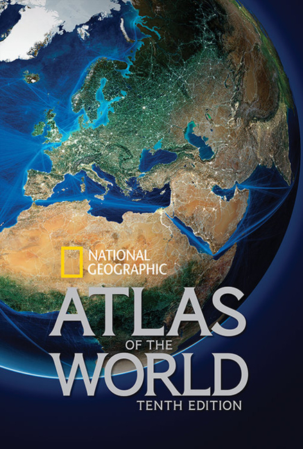 National Geographic Atlas of the World, Tenth Edition. National Geographic