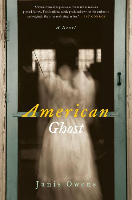 American Ghost: A Novel. Janis Owens