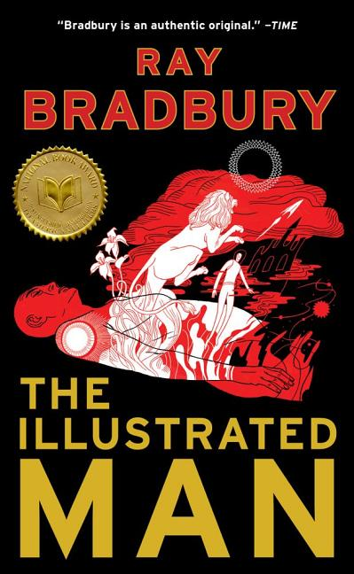 The Illustrated Man. Ray Bradbury
