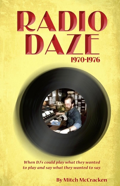 Radio Daze 1970-1976: When DJ's could play what they wanted to play and say what they wanted to...