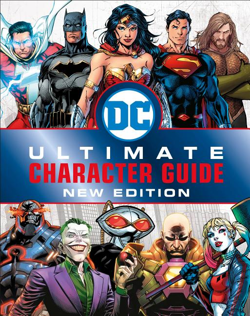 DC Comics Ultimate Character Guide, New Edition. Melanie Scott, DK