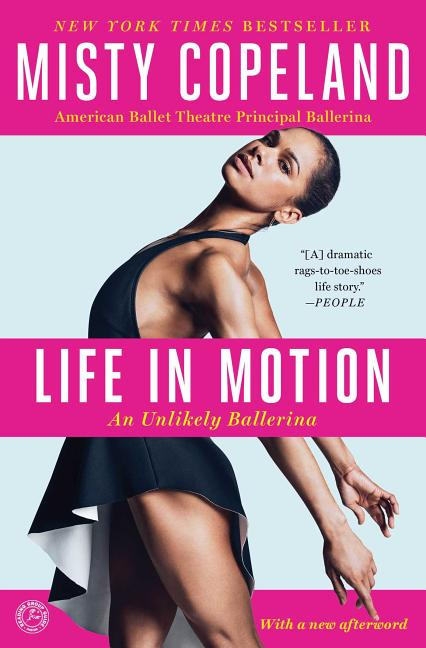 Life in Motion: An Unlikely Ballerina. Misty Copeland