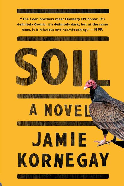 Soil: A Novel. Jamie Kornegay