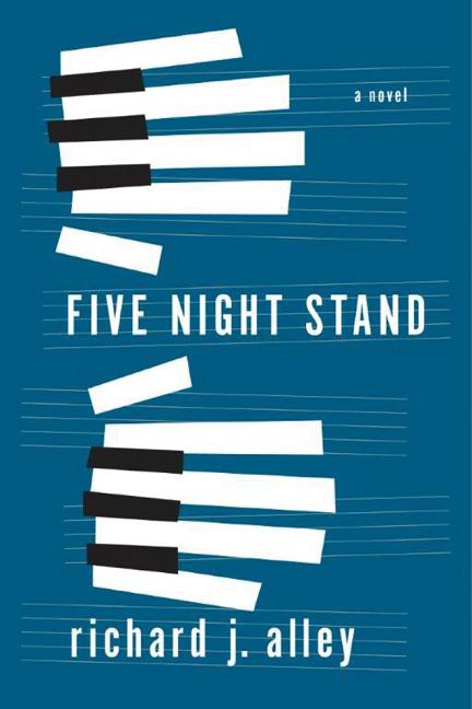 Five Night Stand: A Novel. Richard J. Alley