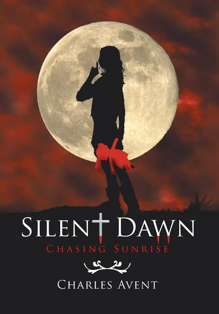 Silent Dawn: Chasing Sunrise. Charles Avent
