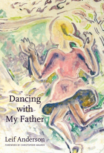 Dancing with My Father. Leif Anderson