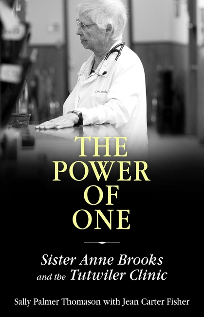 The Power of One: Sister Anne Brooks and the Tutwiler Clinic (Willie Morris Books in Memoir and...
