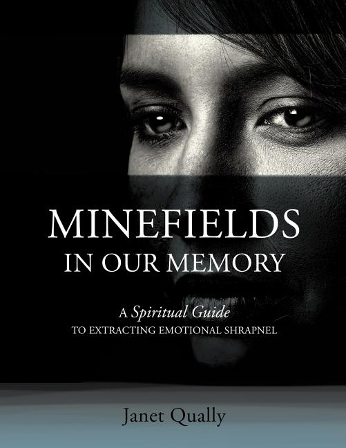 Minefields in Our Memory. Janet Qually.