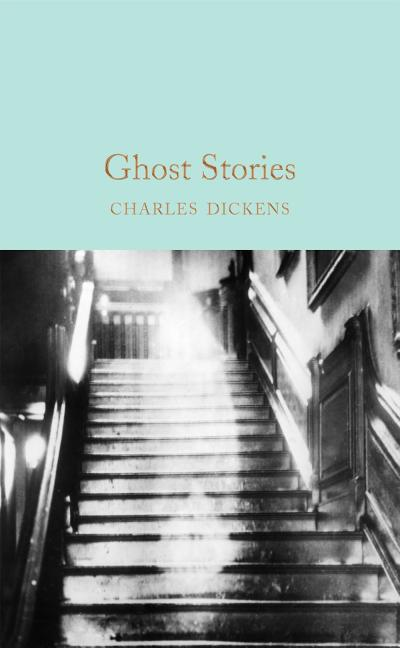 Ghost Stories (Macmillan Collector's Library). Charles Dickens